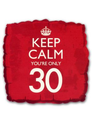 Keep Calm You're Only 30 Helium Balloon